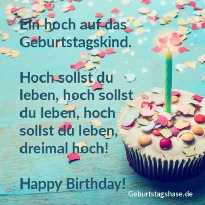 Ein hoch auf das Geburtstagskind. Hoch sollst du leben, hoch sollst du leben, hoch sollst du leben, dreimal hoch. Happy Birthday!