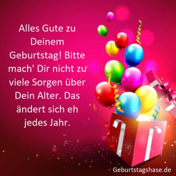 Alles Gute zu Deinem Geburtstag! Bitte mach' Dir nicht zu viele Sorgen über Dein Alter. Das ändert sich eh jedes Jahr.